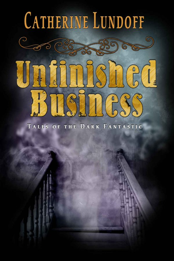 Unfinished Business, By Catherine Lundoff