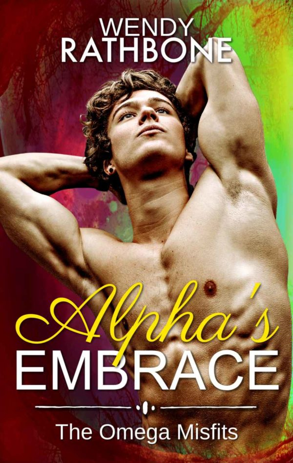 Alpha's Embrace - Wendy Rathbone