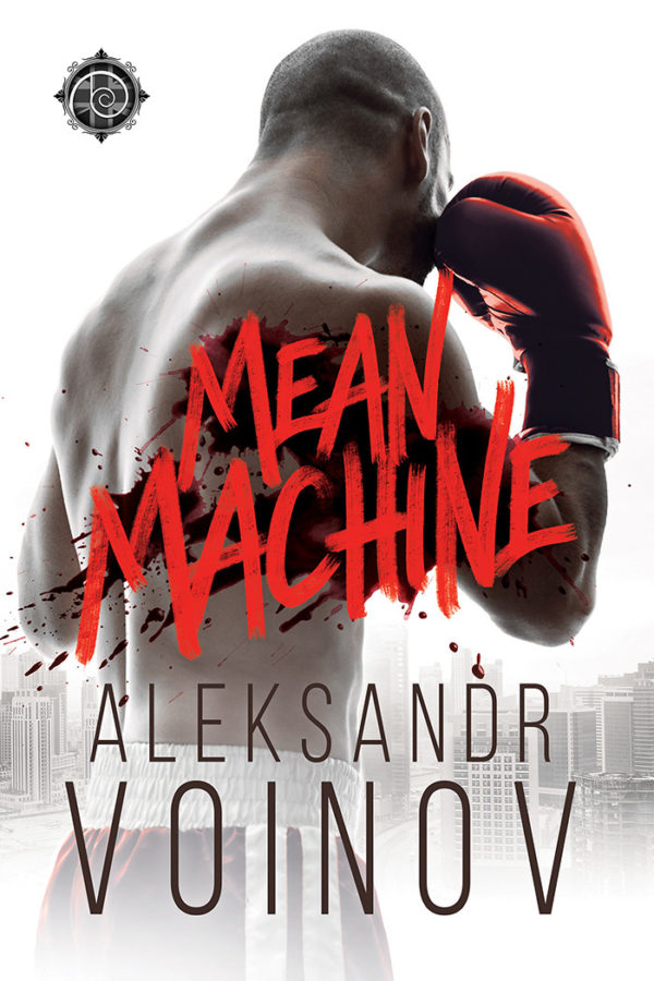 Mean Machine - Aleksandr Voinov