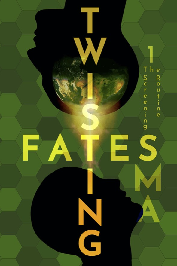 Twisting Fates Book One: The Screening Routine - SMA